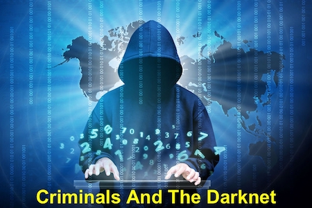 Criminals And The Darknets